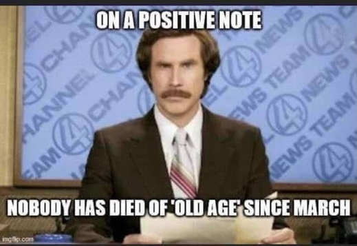 anchorman on positive not no one died of old age since march