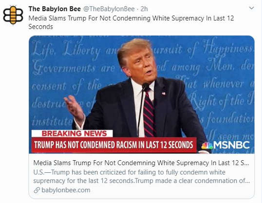 babylon bee media slams trump for not condemning white supremacy in last 12 seconds