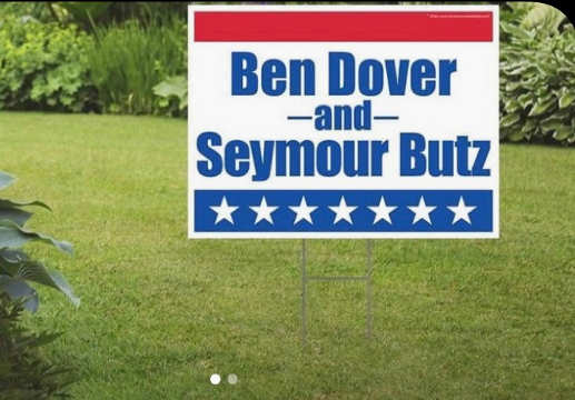 campaign sign ben dover and seymour butz