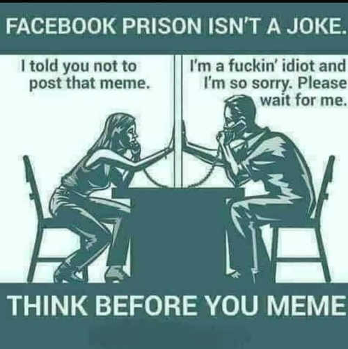 facebook prison isnt joke post that meme self censorship