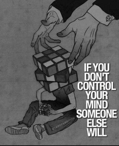 message if you dont control your mind someone else will