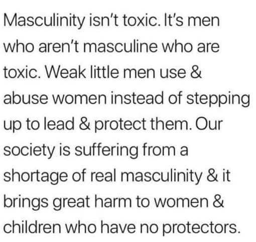 message masculinity isnt toxic weak men abuse women instead of protecting