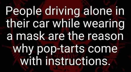 people driving car with mask why pop tarts come with instructions