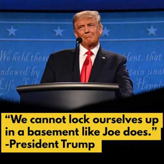 quote donald trump we cannot lock ourselves in a basement like joe biden does
