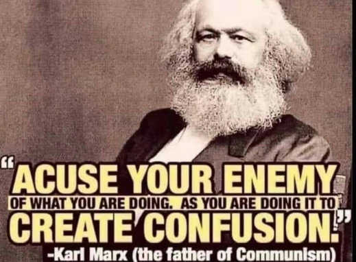 quote karl marx accuse your enemy of what youre doing create confusion