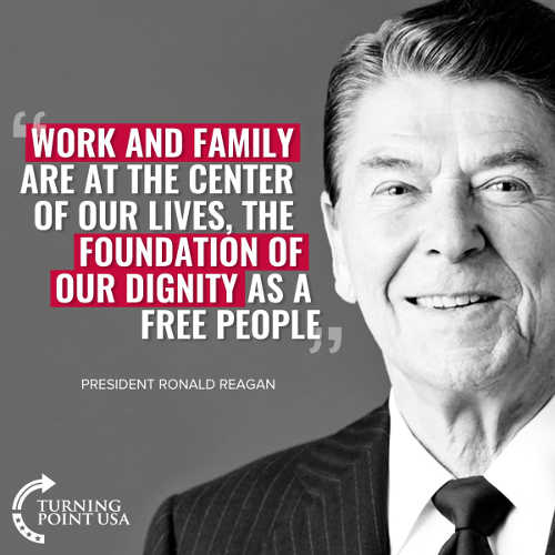 quote ronald reagan work family center of lives foundation of dignity as free people