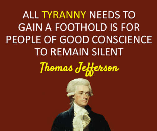 quote thomas jefferson tyranny needs gain foothold good conscience to remain silent