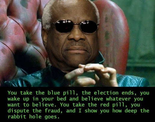 clarence thomas matrix red pill blue election ends dispute voter fraud