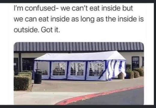 confused cant eat inside unless inside is outside got it