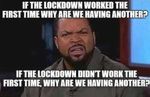 if lockdowns worked why are we having another if didnt work why another