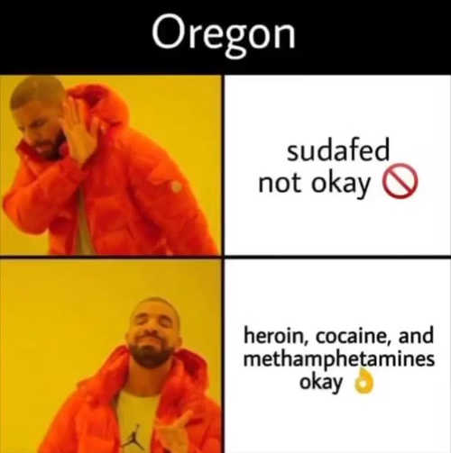 oregon sudafed not okay heroin cocaine meth yes
