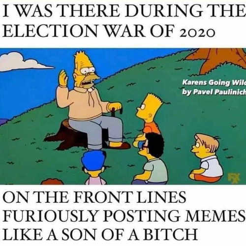 simpsons i was there election war of 2020 front lines furiously posting memes