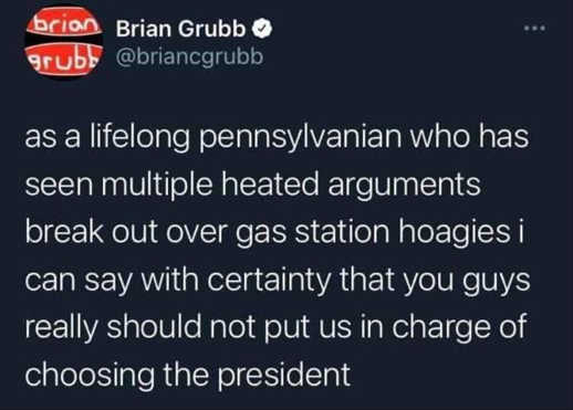 tweeet as lifelong pn heated arguments over gas station hoagies shouldnt be charge of picking president