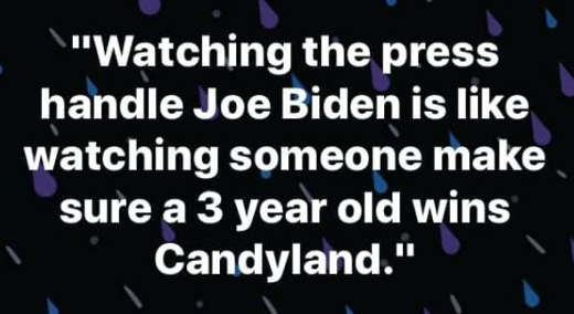 watching press handle joe biden like someone make sure 3 year old wins at candyland