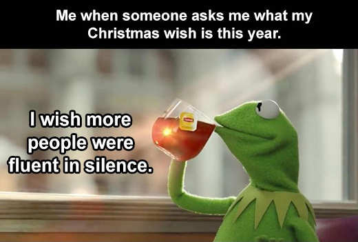 christmas wish people fluent in silence kermit