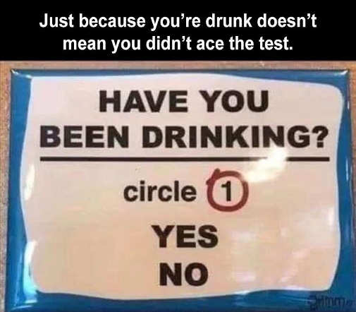 drunk passed test drinking circle 1 yes no