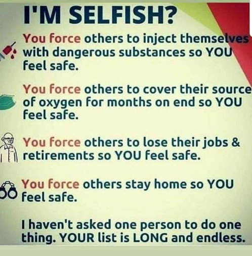 message of day im selfish you force vaccine cover oxygen stay home lose jobs