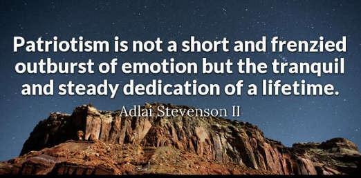 quote adlai stevenson patriotism not short outburst emotion steady dedication lifetime