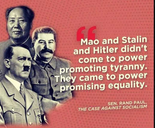 quote mao stalin hitler didnt come to power promoting tyranny but equality rand paul case against socialism