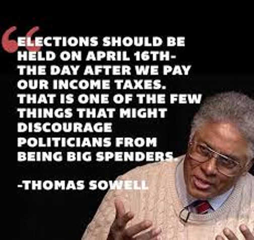 quote thomas sowell elections should be held april 16th taxes