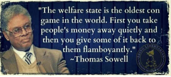 quote thomas sowell welfare state oldest con take peoples money give small amount back