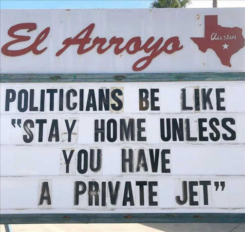 sign politicians stay home unless you have private jet