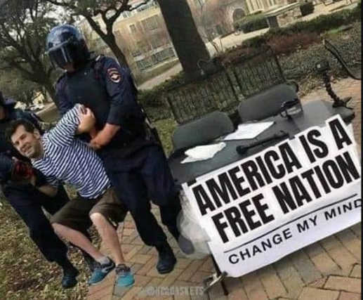 america is free nation change my mind cops arresting free speech
