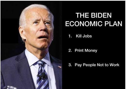 biden economic plan kill jobs print money pay people not to work