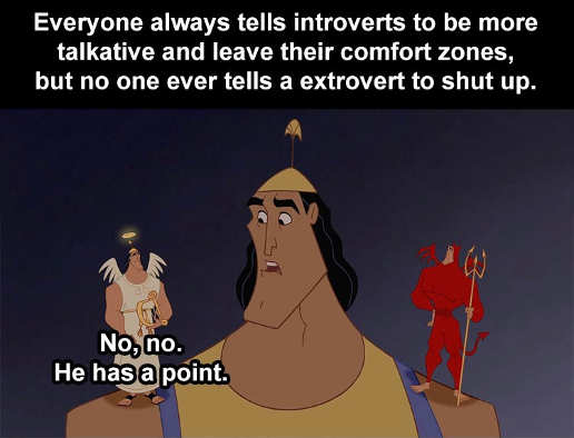 everyone always feels introverts more talkativer never tell extroverts shut up