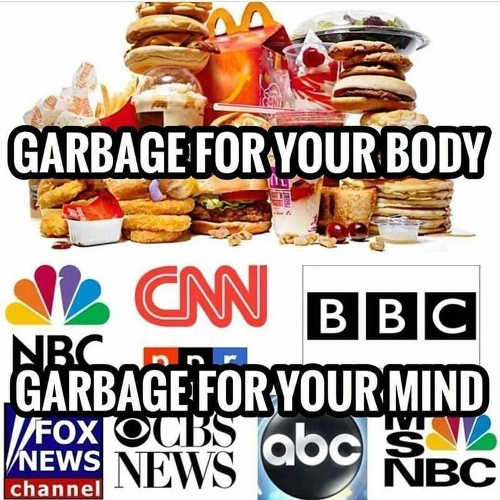 fast food garbage for your body mainstream media for your mind