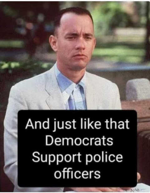 forrest gump just like that democrats support police officers