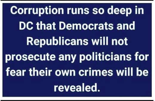 message corruption so deep in dc democrats republican wont prosecute fear own crimes revealed