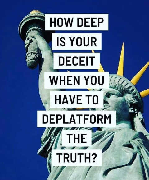 message how deep deceit you have to deplatform the truth statue liberty