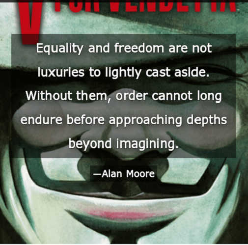 quote alan moore equality freedom not luxuries lightly cast aside