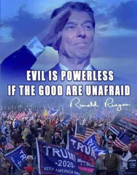 quote ronald reagan evil is powerless if good are unafraid