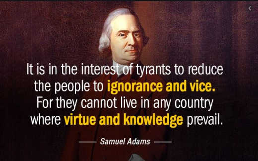 quote samual adams interests of tyrants reduce people to ignorance vice cannot live virtue knowledge prevail