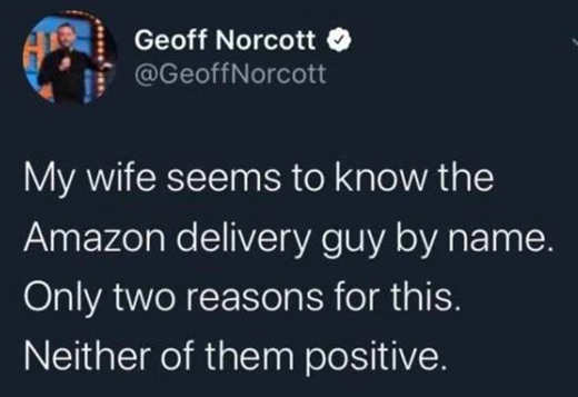 tweet geoff norcott wife amazon delivery guy by name two reasons