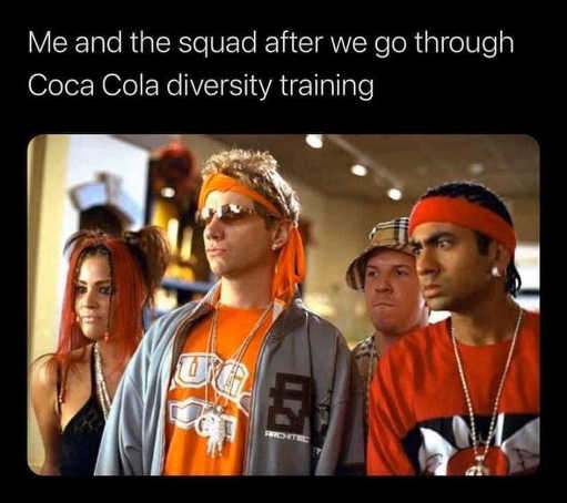 me and squad after coke diversity training