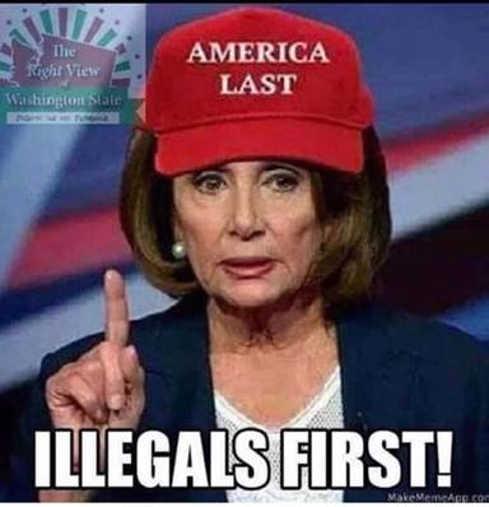 nancy pelosi america last illegals first