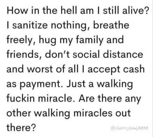 question how alive breathe hug dont social distance walking miracle