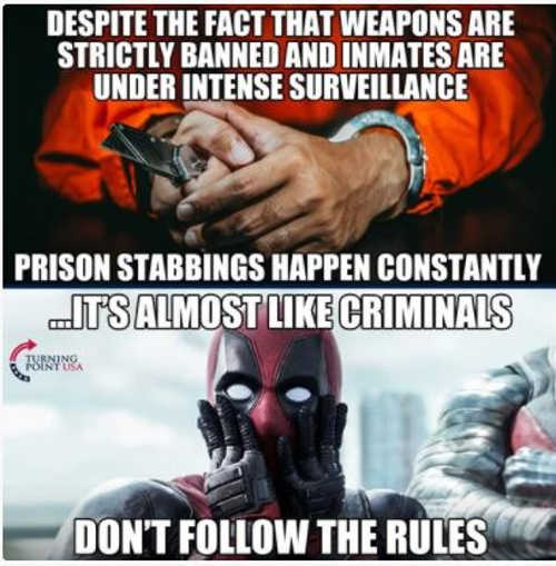 weapons banned prison still stab each other like criminals dont obey rules