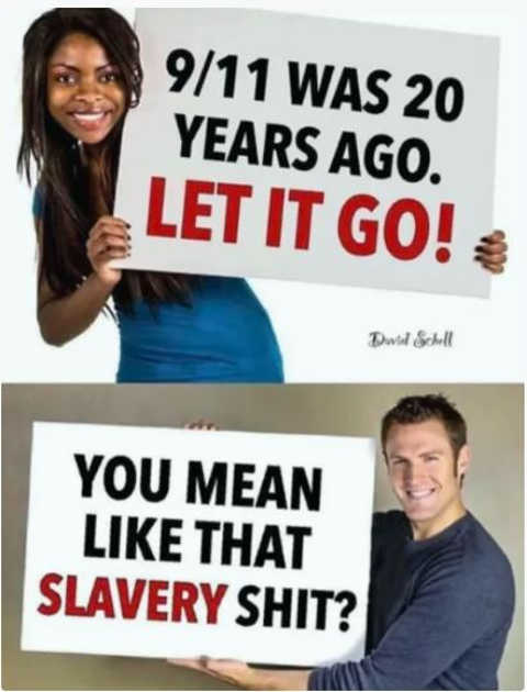 911 20 years ago sign let it go you mean like slavery