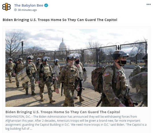 babylon bee biden bringing us troops home to guard capitol