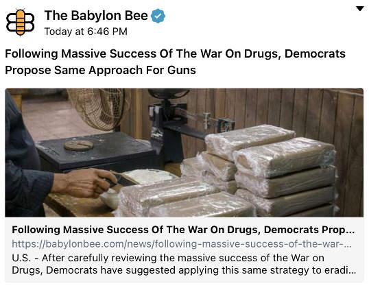 babylon bee libs use same strategy on guns war on drugs success