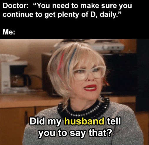 doctor get plenty of d daily husband tell you