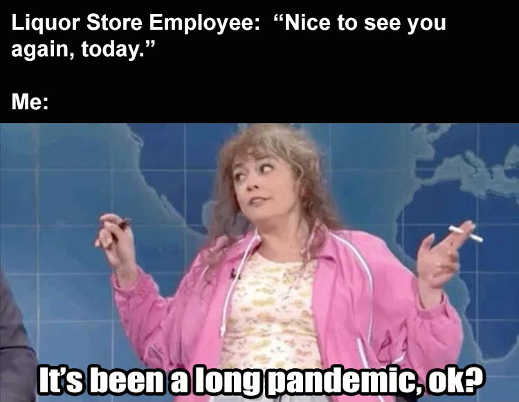 liquor store employee nice see you again long pandemic