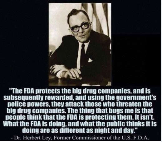 quote former fda commissioner dr herbert ley protects big drug companies