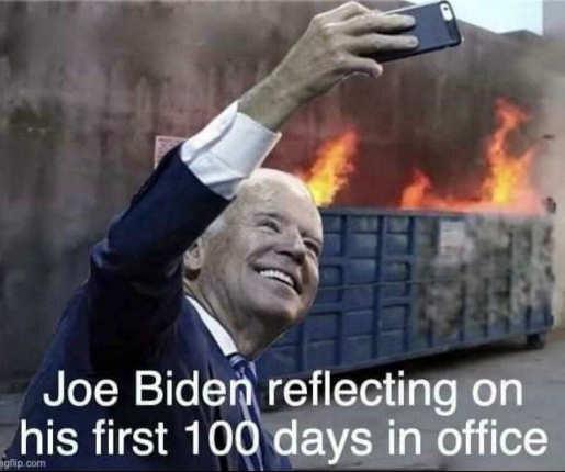 dumpster fire selfie joe biden first 100 days office