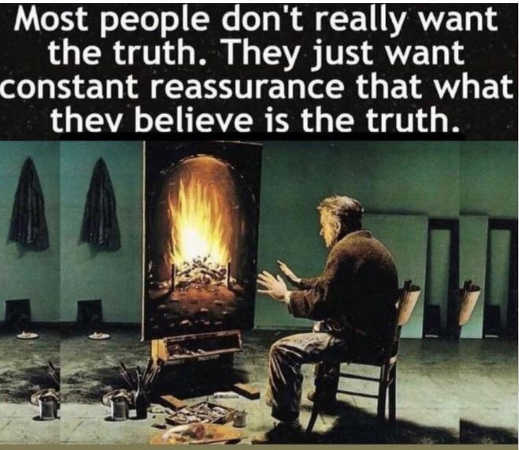 message most people dont want truth just reassurance what believe is truth