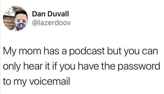 tweet mom podcast voicemail